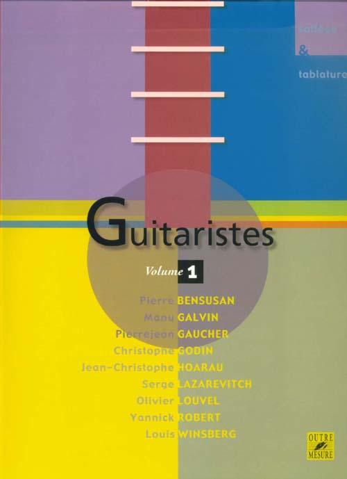 Guitaristes t.1 ; une encyclopédie vivante de la guitare