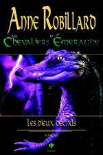 Les Chevaliers d'Émeraude 08 : Les Dieux déchus  - Anne Robillard