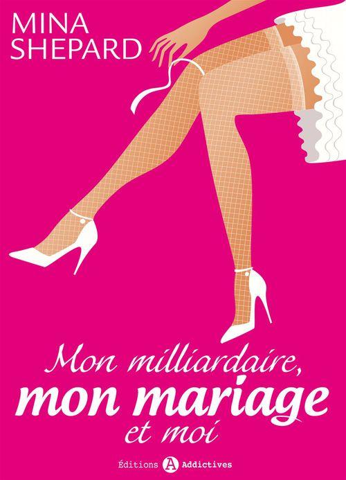 Mon milliardaire, mon mariage et moi - Volume 1