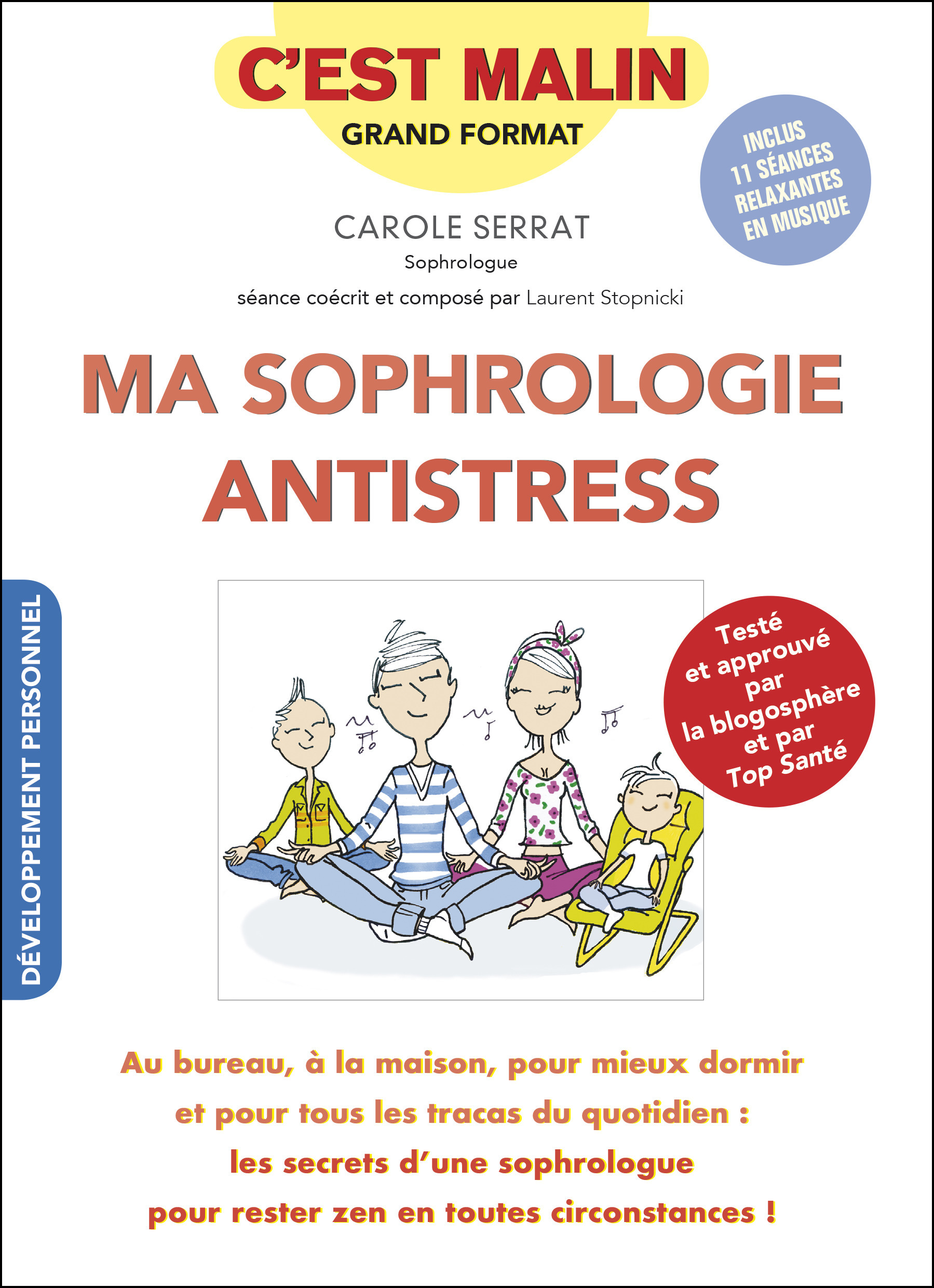 La sophrologie c'est malin ; une technique simple et naturelle pour balayer fatigue, stress, tensions...