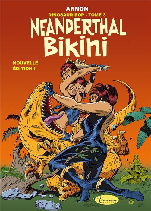 Dinosaur Bop T.3 ; neanderthal bikini