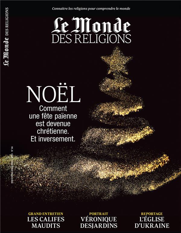 Le monde des religions n.98 ; novembre-decembre 2019 ; noel, comment une fete paienne est devenue chretienne. et inversement