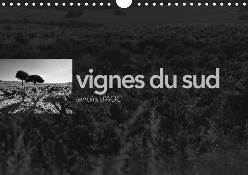Vignes du sud terroirs d aoc calendrier mural 2018 din a4 ho - paysages des terroirs viticole