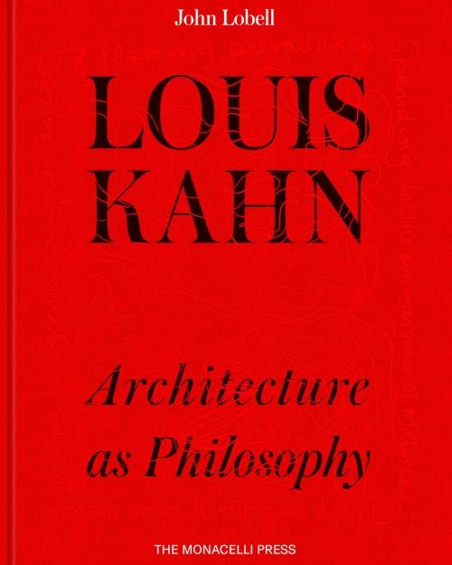 Louis kahn architecture as philosophy