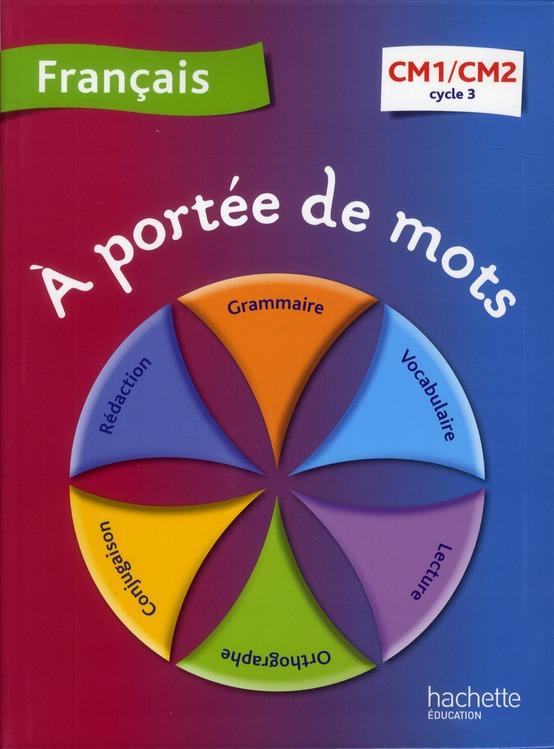 A Portee De Mots Francais Cm1 Cm2 Cycle 3 Livre De L Eleve Jean Claude Lucas Janine Leclec H Lucas Hachette Education Grand Format