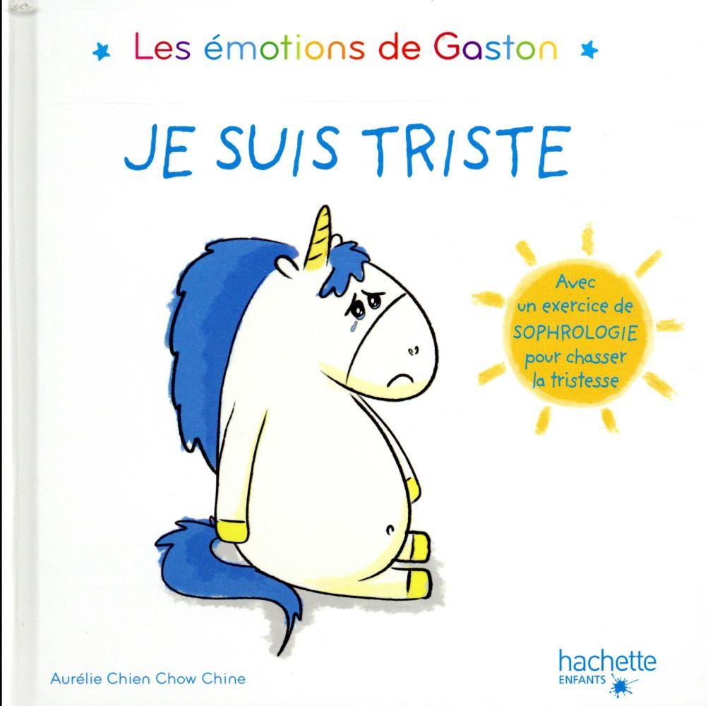 Gaston la licorne ; les émotions de Gaston ; je suis triste