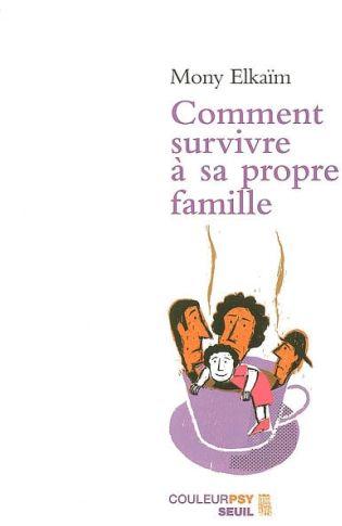 Comment survivre à sa propre famille