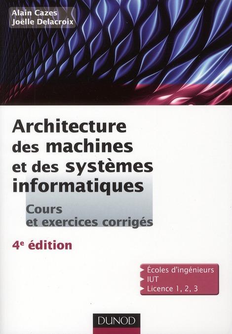 Architecture Des Machines Et Des Systemes Informatiques (4e Edition)
