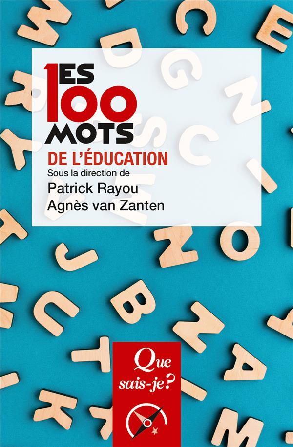 Les 100 mots de l'éducation (3e édition)
