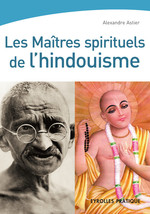 Vente Livre Numérique : Les maîtres spirituels de l'hindouisme  - Alexandre Astier - Eric Degas