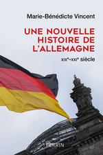 Vente EBooks : Une nouvelle histoire de l'Allemagne  - Marie-Bénédicte VINCENT