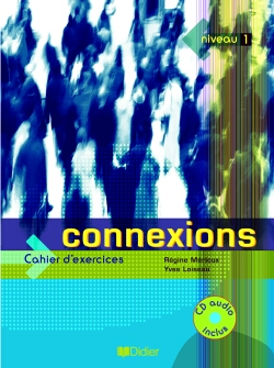 Connexions 1 - Cahier + Cd (Edition 2004)