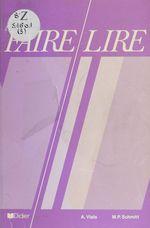 Vente EBooks : Faire lire  - Alain Viala - Michel-P. Schmitt