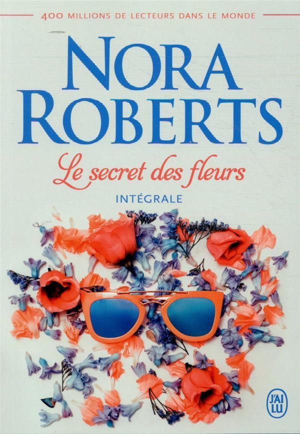 Le secret des fleurs ; intégrale