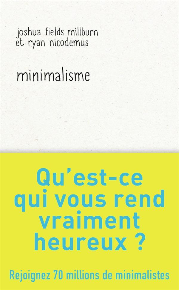 Minimalisme ; qu'est-ce qui vous rend vraiment heureux ?