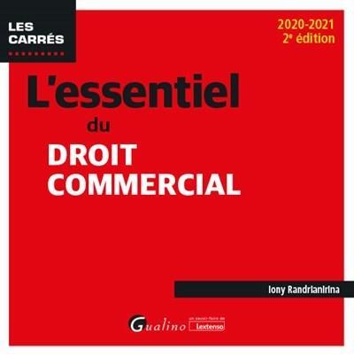 L'essentiel du droit commercial (édition 2020/2021)