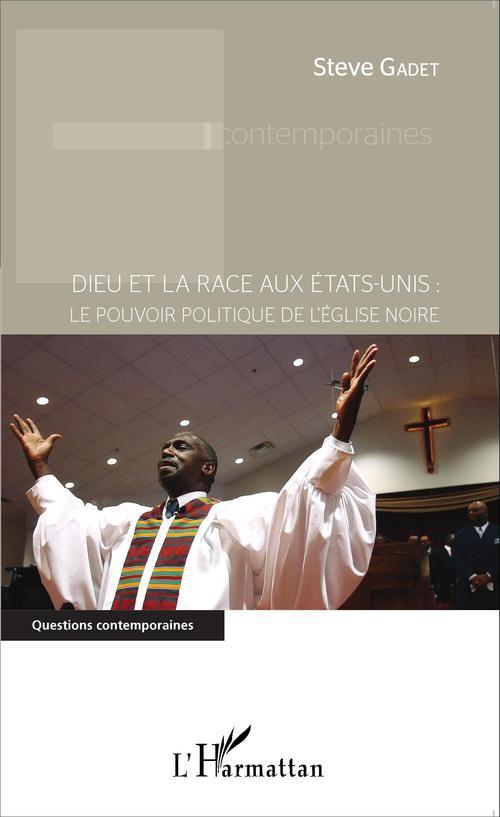 Dieu et la race aux États-Unis : le pouvoir politique de l'Église noire