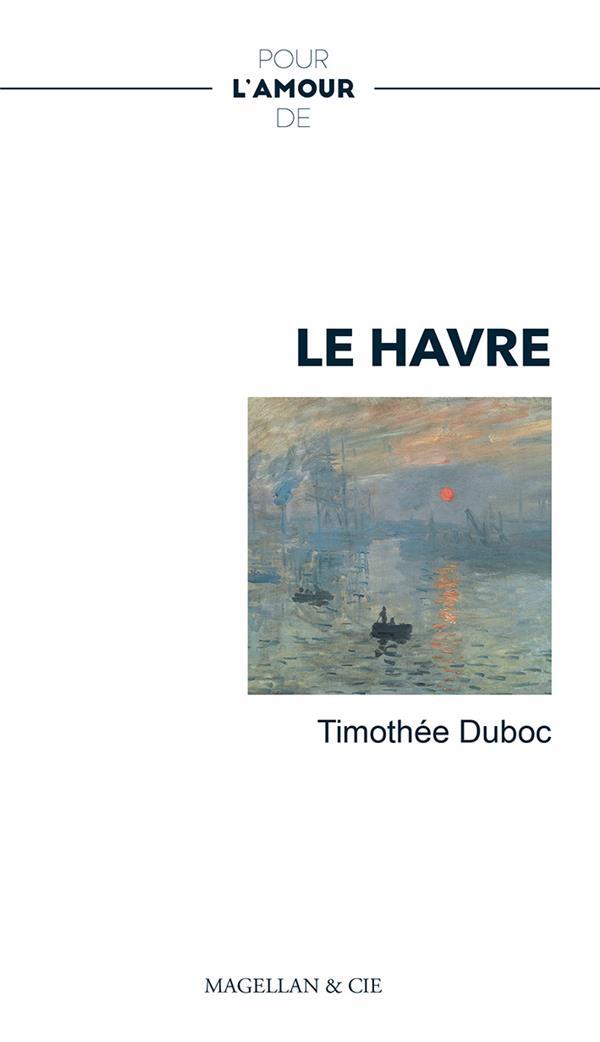 pour l'amour de ; le Havre