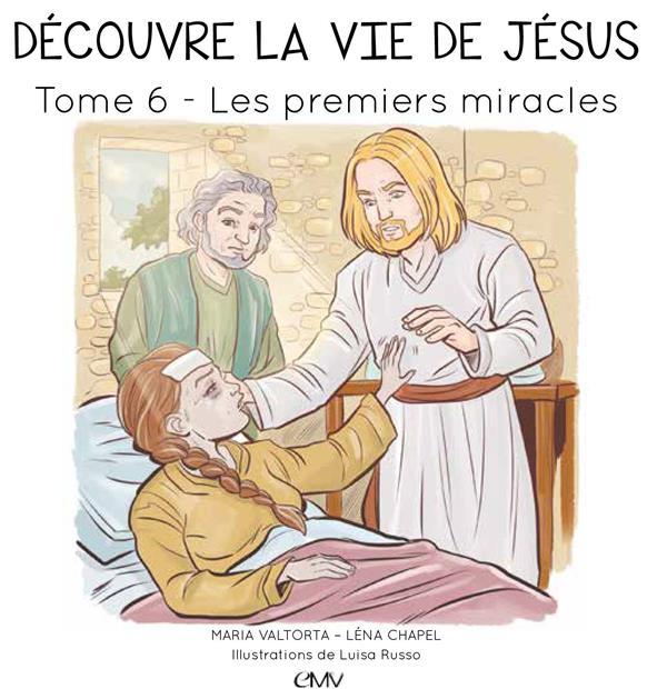 Découvre la vie de Jésus T.6 ; les premiers miracles