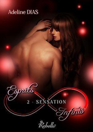 Esprits infinis t.2 ; sensation