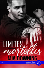 Limites mortelles  - Mia Downing