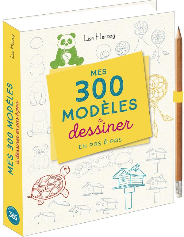 Mes 300 modèles à dessiner en pas a pas