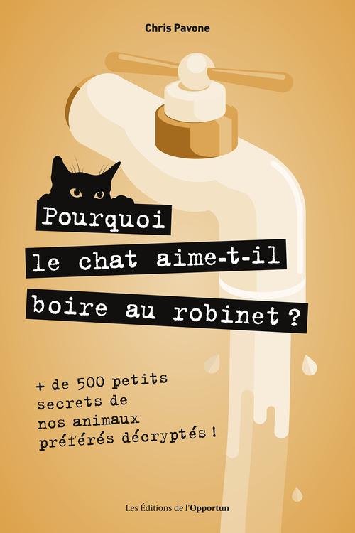 pourquoi le chat aime-t-il boire au robinet ?
