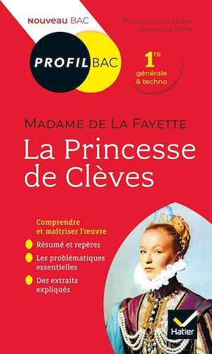 Madame de Lafayette, la Princesse de Clèves ; toutes les clés d'analyse pour le bac