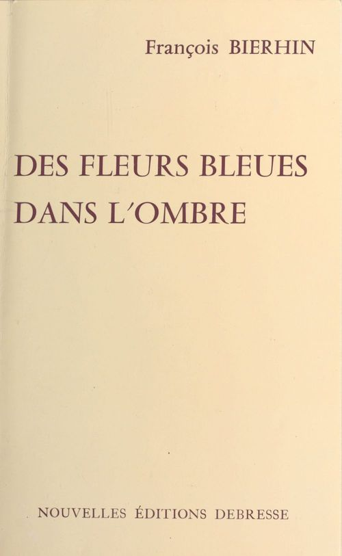 Des fleurs bleues dans l'ombre
