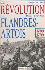 La Révolution en Flandres-Artois : 1789-1799