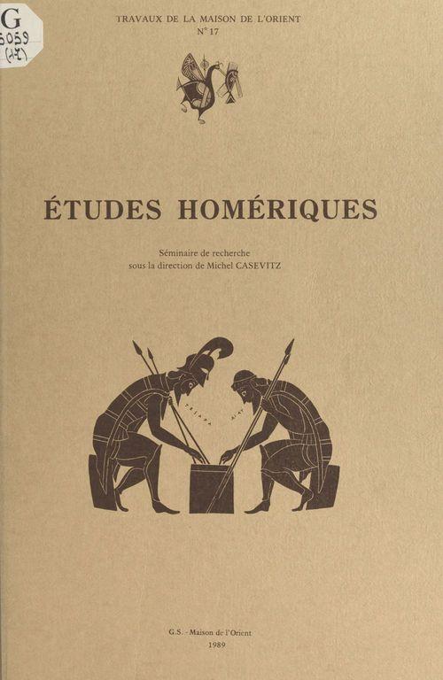 Tmo 17 - etudes homeriques. seminaire de recherche sous la direction de m. casevitz. 106 p., 1989, (