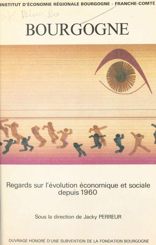 Bourgogne : regards sur l'évolution économique et sociale depuis 1960