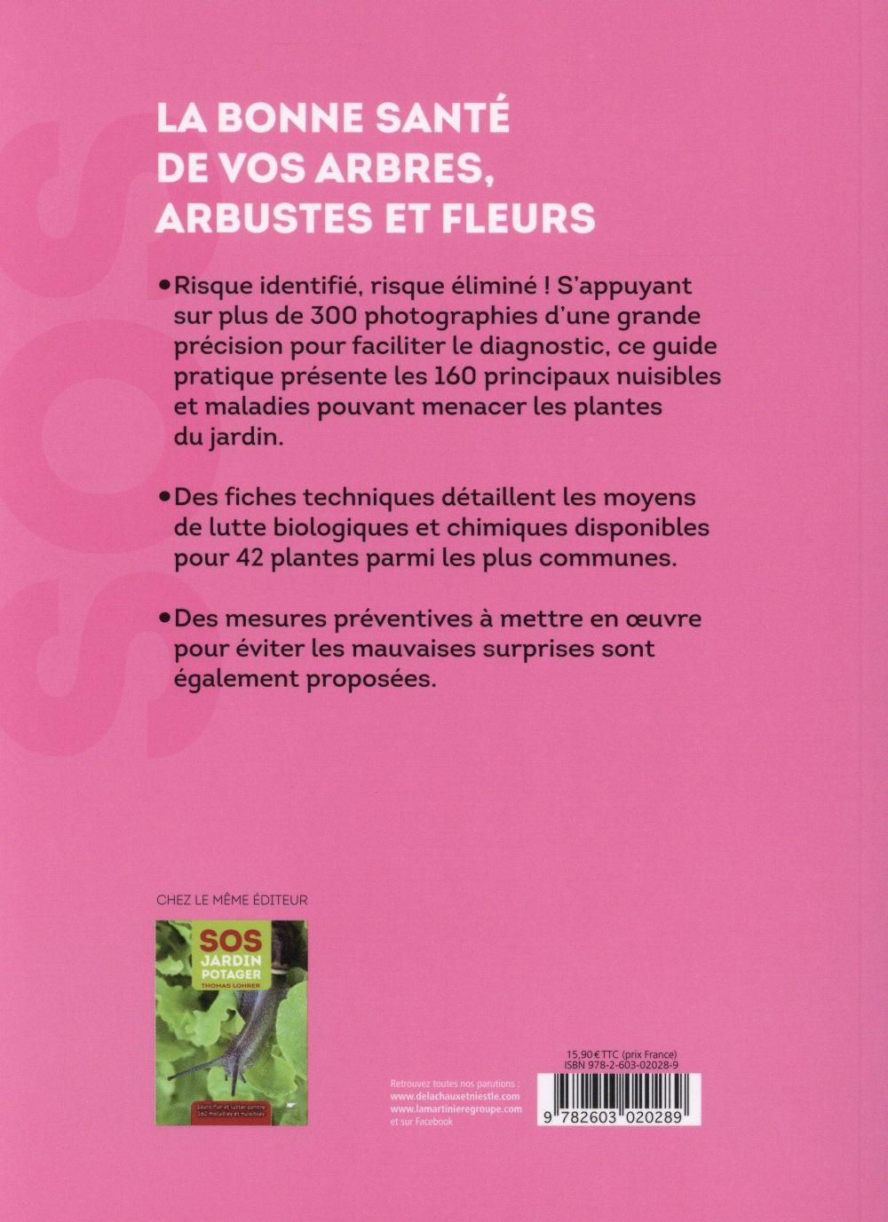SOS jardin d'ornement ; comment identifier et lutter contre 160 maladies et nuisibles
