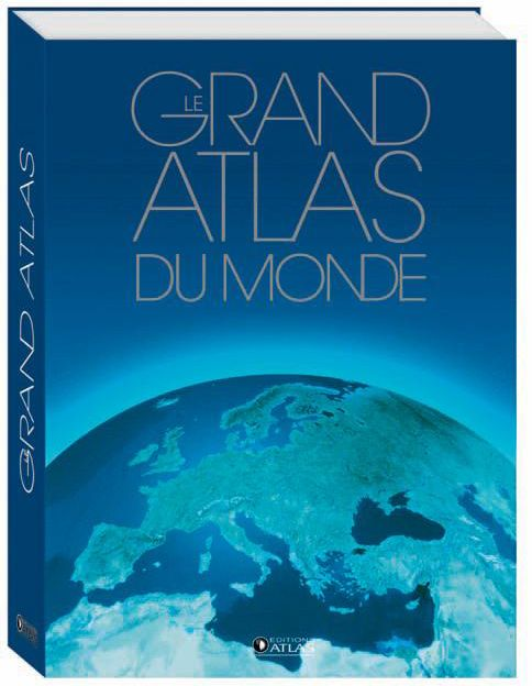 Grand Atlas Du Monde (Edition 2012)