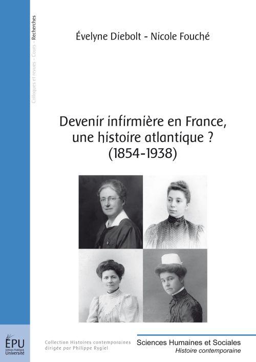 Devenir infirmière en France, une histoire atlantique ? (1854-1938)