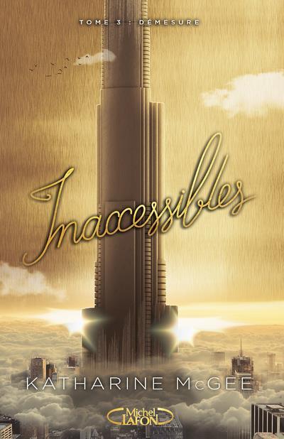 Inaccessibles T.3 ; démesure