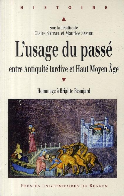 L'usage du passé ; entre Antiquité tardive et Haut Moyen Age