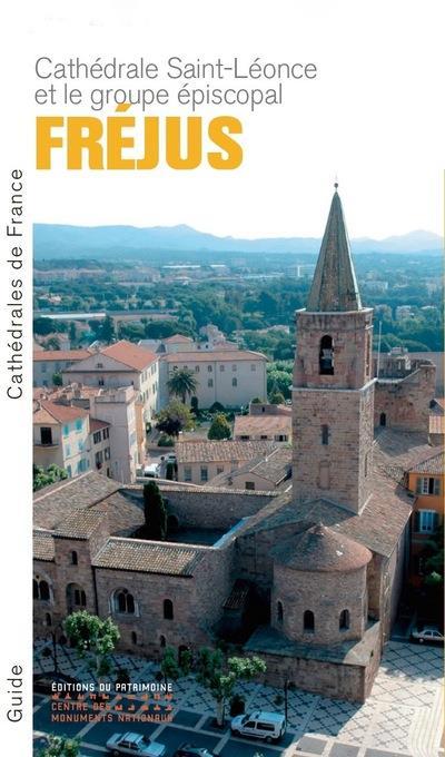 la cathédrale Saint-Léonce et le groupe épiscopal ; Fréjus