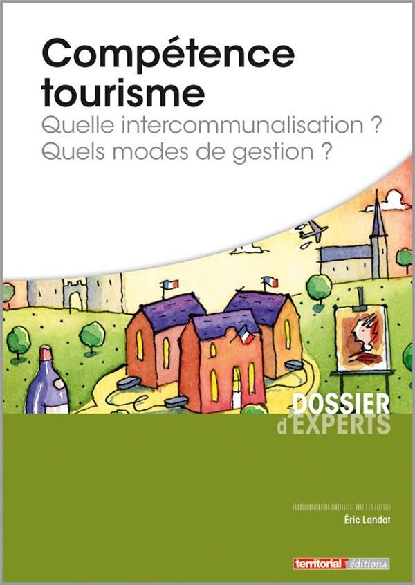 Compétence tourisme ; quelle intercommunalisation ? quels modes de gestion ?