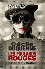Les foulards rouges saison 1 ; bagne  - Cecile Duquenne