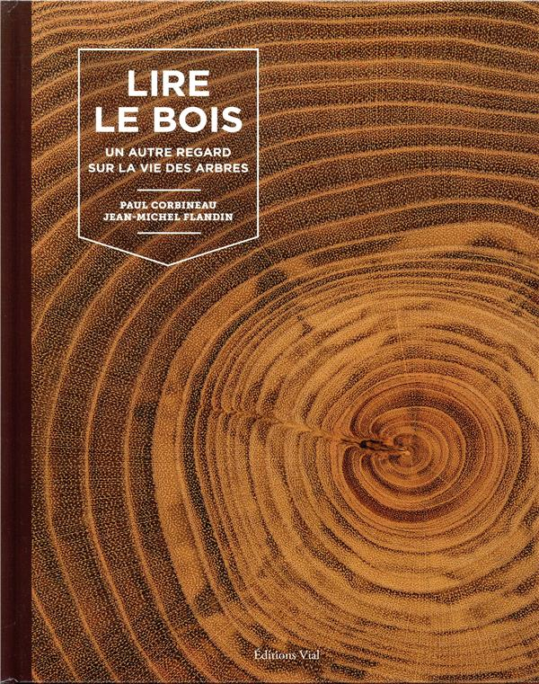 Lire le bois ; un autre regard sur la vie des arbres