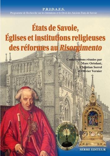 États de Savoie, églises et institutions religieuses des réformes au Risorgimento