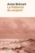 La Patience du serpent  - Anne BRECART