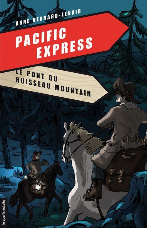 Pacific Express t.5 ; le pont du ruisseau Mountain