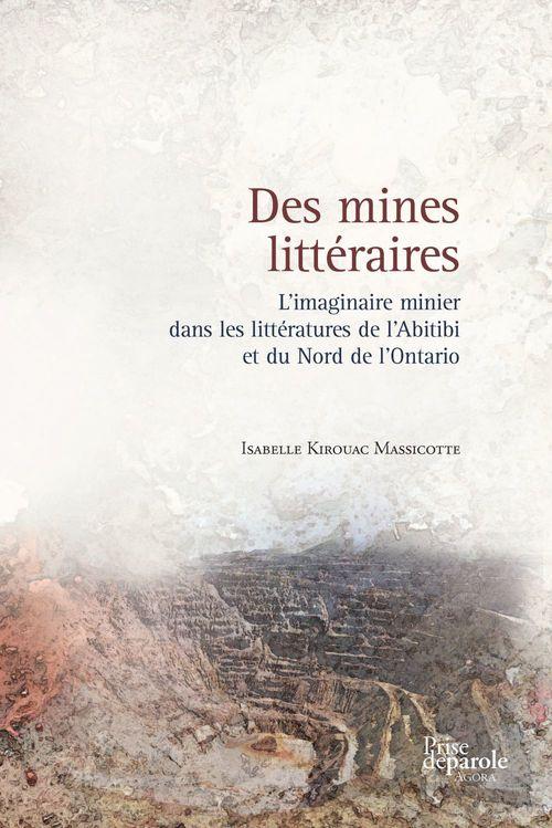 Des mines litteraires. l'imaginaire minier dans les litteratures