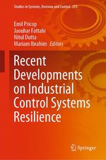 Recent Developments on Industrial Control Systems Resilience  - Emil Pricop - Jaouhar Fattahi - Mariam Ibrahim - Nitul Dutta