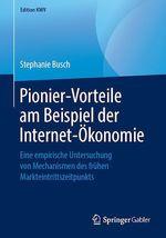 Pionier-Vorteile am Beispiel der Internet-Ökonomie  - Stephanie Busch