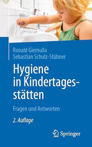 Hygiene in Kindertagesstätten  - Sebastian Schulz-Stubner  - Ronald Giemulla