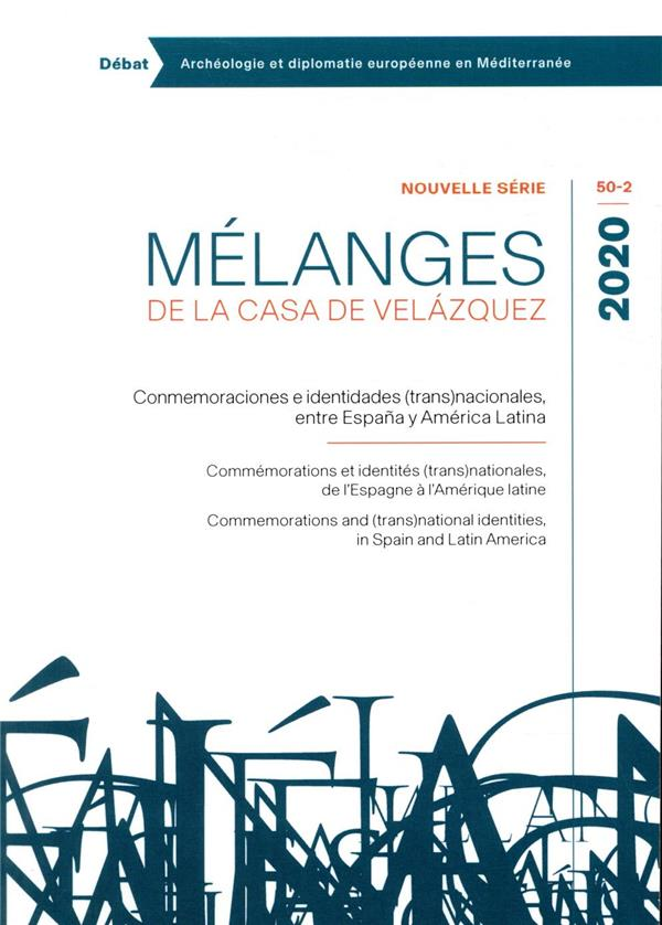 Revue melanges n.3393 ; conmemoraciones e identidades (trans)nacionales, entre espana y america latina