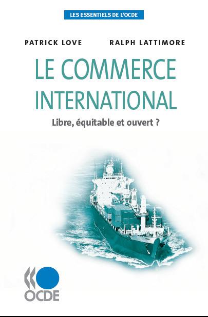 Le commerce international ; libre, équitable et ouvert ?